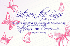 Come see all the fabulous bloggers who are 50 and up every Tuesday through mid-June, including yours truly!
