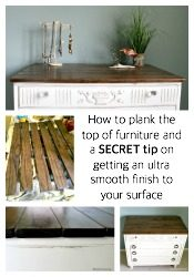 How To Plank Top Of Furniture & The SECRET For An Ultra Smooth Finish
