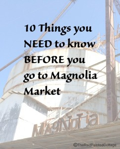 10 Things You NEED To Know BEFORE You Go To Magnolia Market