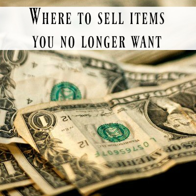 Where To Sell Items You No Longer Want